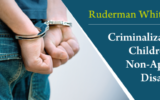 Criminalization of Children with Mental Illness. Courtesy of the Ruderman Family Foundation