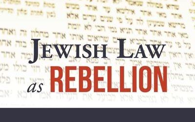 """Jewish Law As Rebellion"" by Natan Lopes Cardozo"