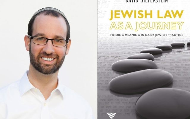 "Rabbi David Silverstein: Jewish law is designed ""to ensure that our religious lives really feel like a journey towards a God centric life."""
