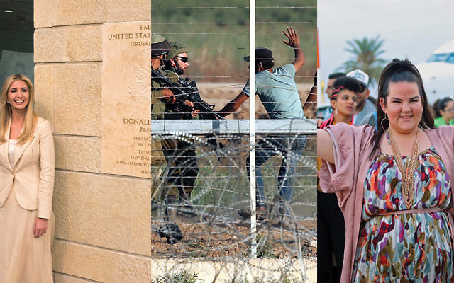 A week of staggering contrasts: Ivanka Trump at the opening of the U.S. embassy in Jerusalem; deadly violence at the Gaza border; Eurovision winner Netta Barzilai. PHOTOS BY GETTY IMAGES