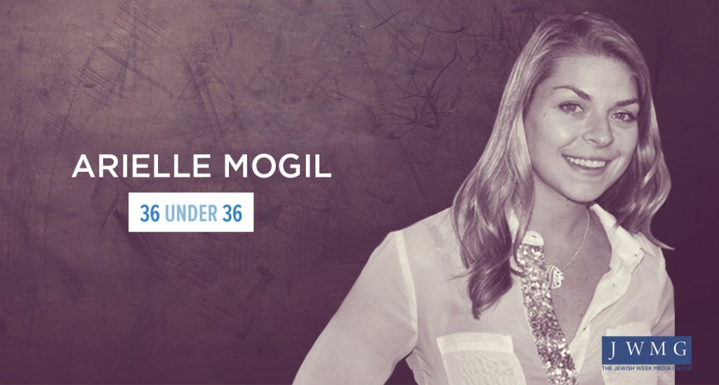 Arielle Mogil, 32   Jewish Week