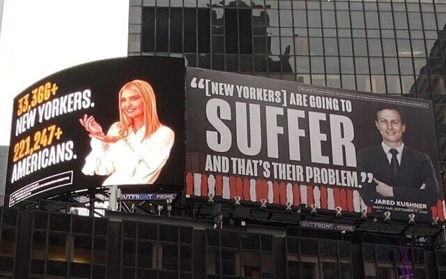 "Billboards in Times Square accuse  Ivanka Trump and Jared Kushner of showing ""indifference"" to Americans suffering and dying under Covid-19. (Lincoln Project)"