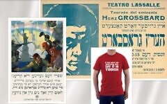 From left, a World War I-era poster in Yiddish; a poster advertising a theatrical performance by Herz Grossbard, 1935; a contemporary t-shirt. (United States Library of Congress's Prints and Photographs division; New York Public Library)