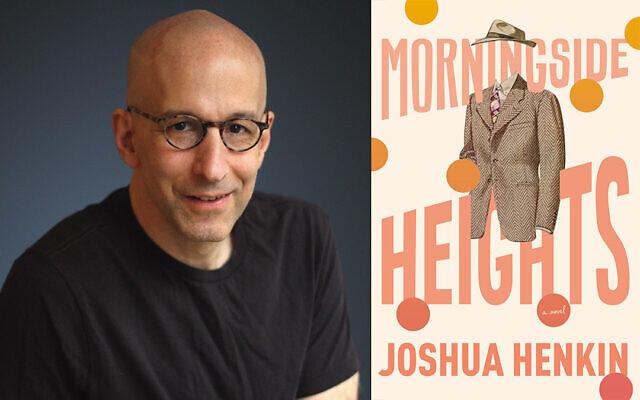 "Joshua Henkin's new novel, ""Morningside Heights,"" is set in the Manhattan neighborhood of the same name. (Author photo Michael Lionstar)"