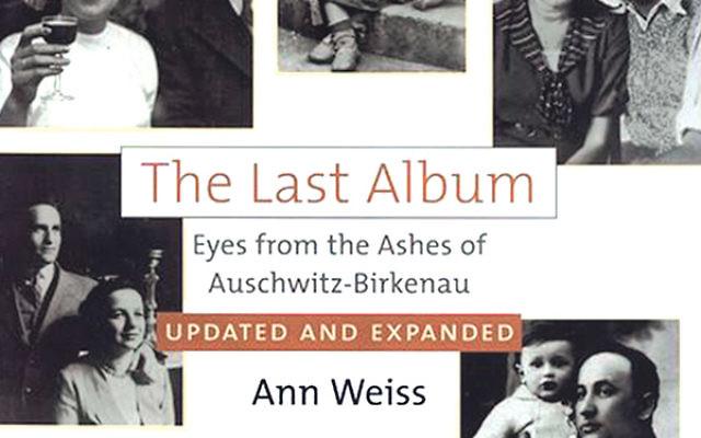 The Last Album: Eyes from the Ashes of Auschwitz-Birkenau byAnn Weiss
