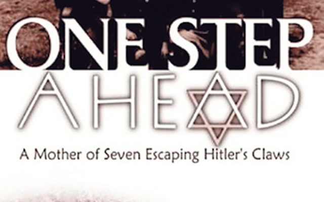 One Step Ahead: A Mother of Seven Escaping Hitler's Claws by Avraham Azrieli