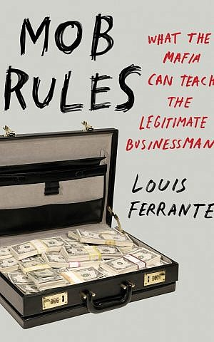 'Mob Rules', Ferrante's new businessman's guide. (Photo credit: Courtesy)
