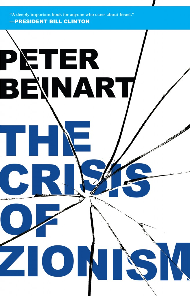 The Crisis Of Zionism By Peter Beinart The Times Of Israel