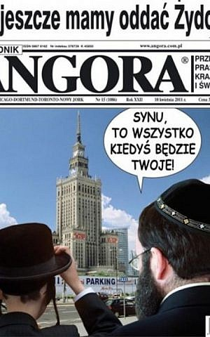 "A controversial 2011 cover of Poland's Angora magazine features two Orthodox Jews staring at Warsaw's Palace of Culture and Science, with a speech bubble stating, ""Son, someday all this will be yours."" (Angora via JTA)"