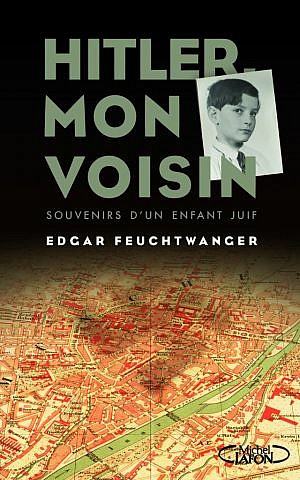There are no plans yet for an English edition of Feuchtwanger's memoir, currently available only in French. (Courtesy of Editions Michel Lafon)