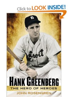 John Rosengren's new book, Hank Greenberg: The Hero of Heroes, is the definitive biography of the Jewish slugger.