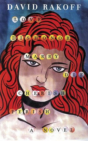 'Love, Dishonor, Marry, Die, Cherish, Perish' was published on July 16, almost a year after Rakoff's death. (photo credit: courtesy of Doubleday)