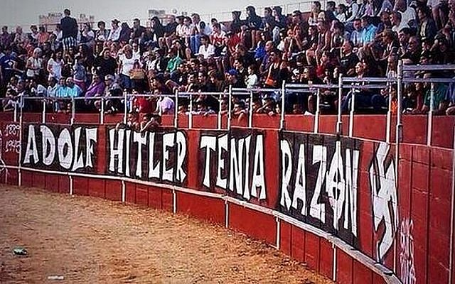 Graffiti reading 'Hitler was right' at a bullfighting match in Pinto, Spain. (photo credit: @MARXATTACK2, Twitter)