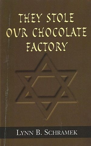 'They Stole Our Chocolate Factory' by Lynn Schramek