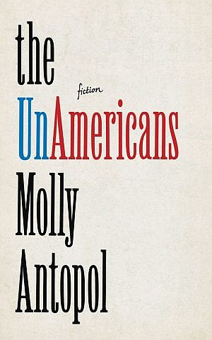'The UnAmericans' by Molly Antopol (Courtesy of W.W. Norton & Company)