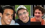 From left to right: Eyal Yifrach, 19, Gil-ad Shaar, 16, and Naftali Fraenkel, 16, three Israeli teenagers who were seized and kiled by Palestinians on June 12, 2014 (photo credit: IDF/AP)