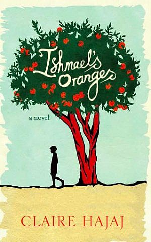 Claire Hajaj's first novel, 'Ishmael's Oranges,' was recently published. (Courtesy)