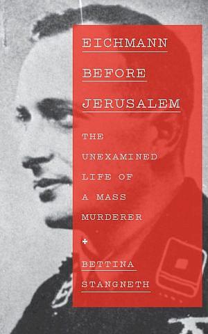 'Eichmann Before Jerusalem' by Bettina Stangneth (courtesy)