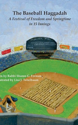 Front cover of 'The Baseball Haggadah' by Rabbi Sharon G. Forman and illustrated by Lisa J. Teitelbaum. (Courtesy)