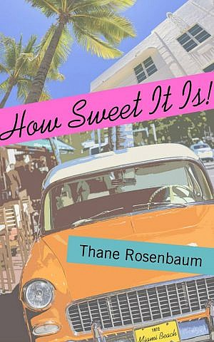 Thane Rosenbaum's new novel 'How Sweet It Is' is set in Miami Beach in 1972. (Courtesy of Mandel Vilar Press)