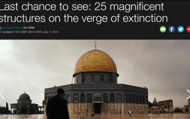 The Dome of the Rock as featured in CNN's 'Last chance to see' article, July 2015