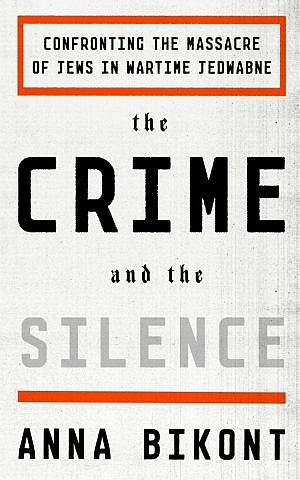 Author Anna Bikont's 'The Crime and the Silence.' (courtesy)