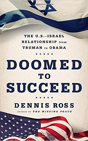 Cover of Dennis Ross's 'Doomed to Succeed: The U.S.-Israel Relationship from Truman to Obama' (courtesy)