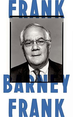 The cover of Barney Frank's 2015 memoir, 'Frank: A Life in Politics From the Great Society to Same-Sex Marriage' (courtesy)