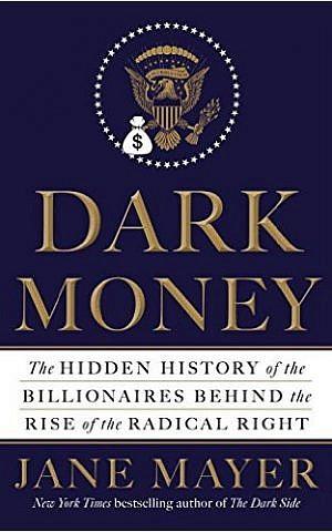 Dark Money, by Jane Mayer