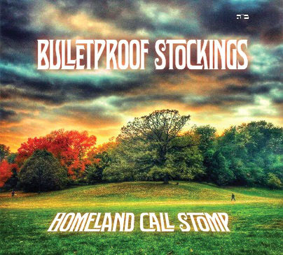 Cover for Bulletproof Stockings' debut album, 'Homeland Call Stomp.' (Courtesy)