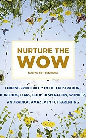 Cover of 'Nurture the Wow: Finding Spirituality in the Frustration, Boredom, Tears, Poop, Desperation, Wonder, and Radical Amazement of Parenting' (courtesy)