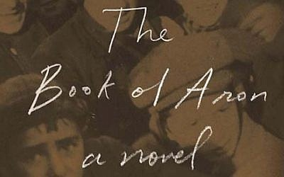 """""""The Book of Aron: A Novel,"""" by Jim Shepard, winner of the Sophie Brody Medal for achievement in Jewish literature."""