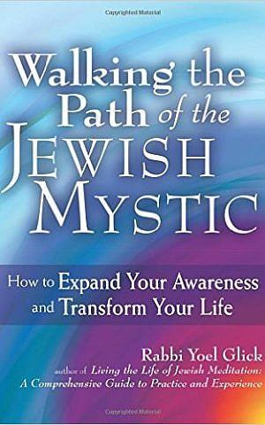 Walking the Path of the Jewish Mystic