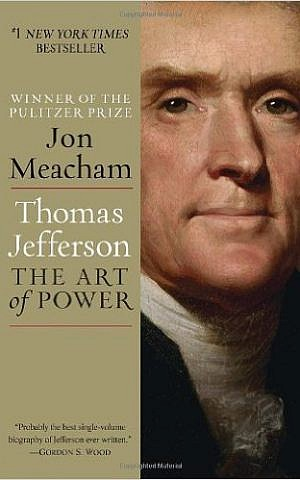 Jon Meacham: Thomas Jefferson. The Art of Power