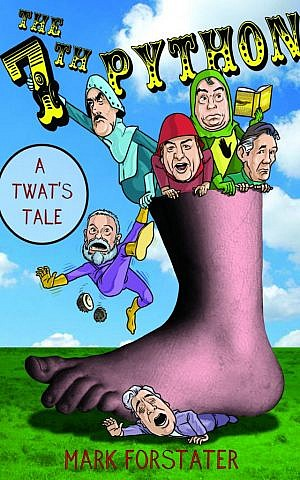 Cover of 'The Seventh Python – A Twat's Tale' by Mark Forstater (courtesy)