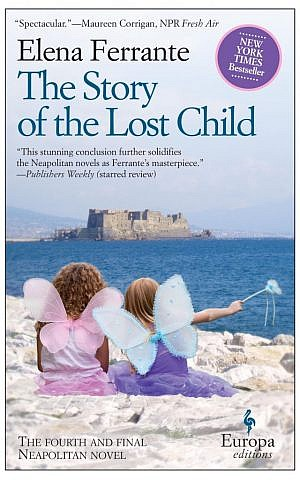 The fourth of Elena Ferrante's Neapolitan novels, 'The Story of the Lost Child,' translated by Ann Goldstein. (Courtesy of Europa Editions)