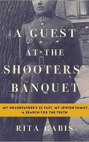 The cover of 'A Guest at the Shooters' Banquet: My Grandfather's SS Past, My Jewish Family, A Search for the Truth' by Rita Gabis (courtesy)