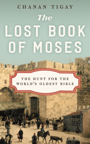 Cover of the 2016 book, 'The Lost Book of Moses: The Hunt for the World's Oldest Bible.' (courtesy)