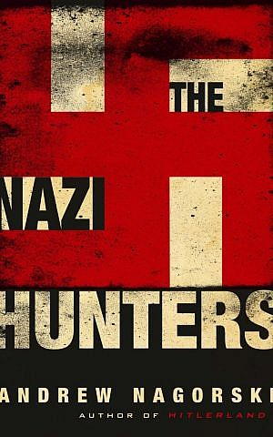 Andrew Nagorski's 2016 book, 'The Nazi Hunters,' focuses on the seven-decade quest to bring the Holocaust's perpetrators to justice (courtesy)