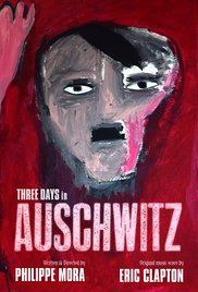 Cover of 'Three Days in Auschwitz' [2015] by Philippe Mora, music by Eric Clapton (courtesy)