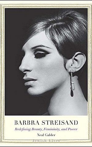 'Barbra Streisand: Redefining Beauty, Femininity, and Power' by Neal Gabler (Yale University Press)