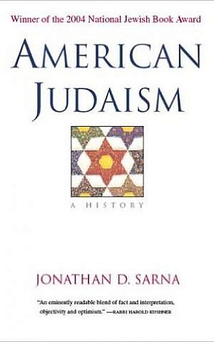 Cover of Jonathan Sarna's 2004 opus, 'American Judaism: A History' (courtesy)