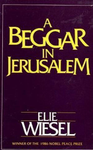 'A Beggar in Jerusalem' by Elie Wiesel (courtesy)