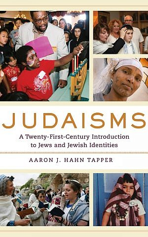 'Judaisms: A Twenty-First-Century Introduction to Jews and Jewish Identities' by Aaron J. Hahn Tapper (University of California Press)