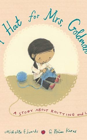 Cover, 'A Hat for Mrs. Goldman' by Michelle Edwards; illustrated by G. Brian Karas. (Courtesy)