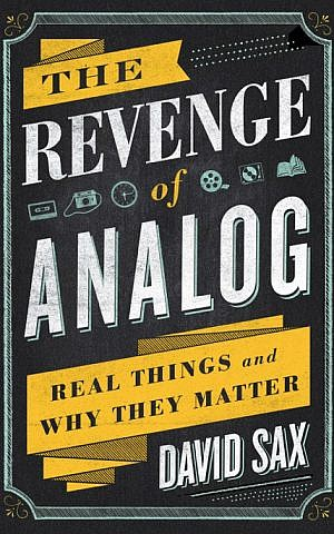 'The Revenge of Analog' by David Sax (PublicAffairs)