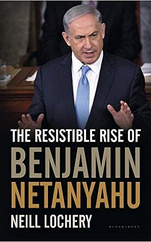Cover of 'The Resistable Rise of Benjamin Netanyahu.' [2016, Bloomsbury Continuum] (Photo Courtesy)