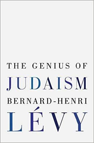 'The Genius of Judaism,' the newest release from Bernard Henri-Levy, translated into English by Steven B. Kennedy. (Random House/via JTA)