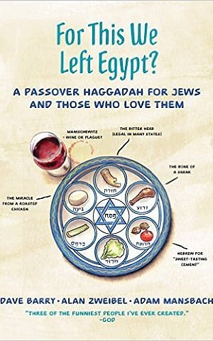 Cover of upcoming haggadah parody 'For This We Left Egypt?' by Adam Mansbach, Alan Zweibel and Dave Barry. (Courtesy)