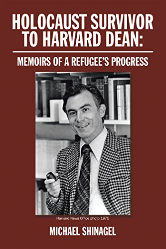 Cover of 'Holocaust Survivor to Harvard Dean: Memoirs of a Refugees Progress' by Michael Shinagel. (Courtesy)